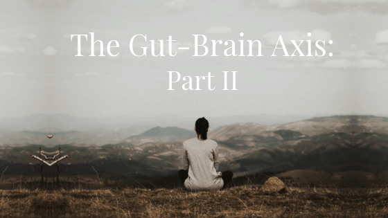 What's your gut got to do with your brain (part 2)